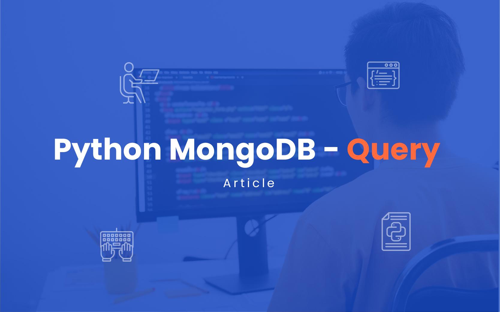 Python MongoDB - Query | insideaiml